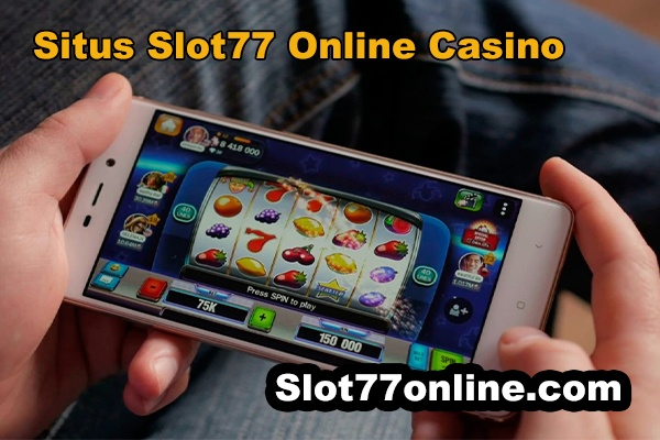 situs slot77 online casino