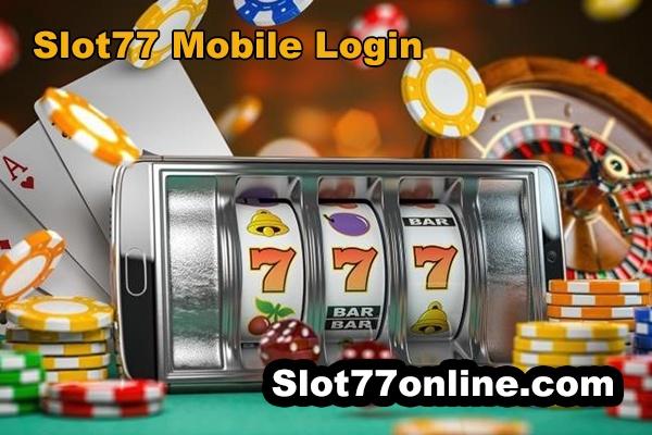slot77 mobile login