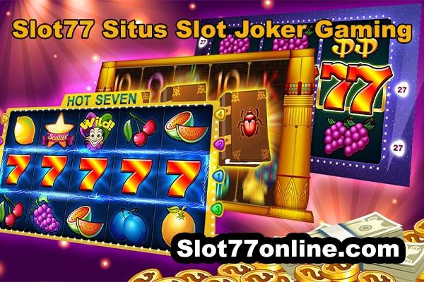 slot77 situs slot joker gaming